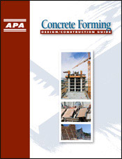 APA Design/Construction Guide: Concrete Forming Publication. Download a FREE Copy